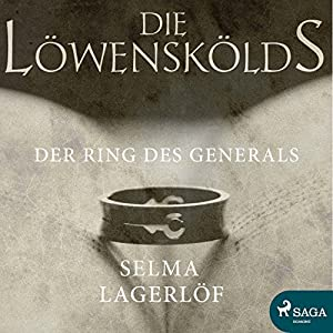 Der Ring des Generals (Die Löwenskölds 1) Hörbuch