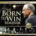 The Born to Win Seminar | Zig Ziglar