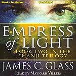 Empress of Light: Shanji Trilogy, Book 2 | James C. Glass