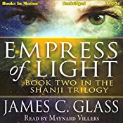 Empress of Light: Shanji Trilogy, Book 2 | James C. Glass