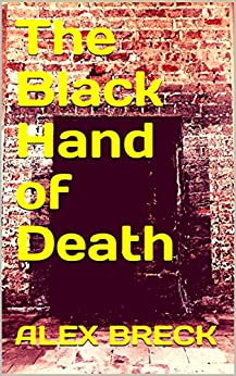The Black Hand of Death by [Breck, Alex]