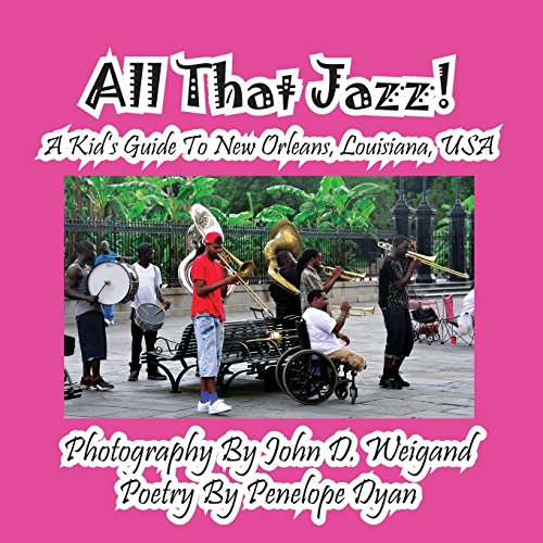 All That Jazz! a Kid's Guide to New Orleans, Louisiana, USA by Bellissima Publishing LLC