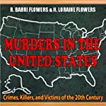 Murders In The United States: Crimes, Killers And Victims Of The Twentieth Century | R. Barri Flowers,H. Loraine Flowers