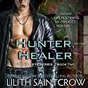 Hunter, Healer: The Society Series, Book 2 Audiobook by Lilith Saintcrow Narrated by Rayna Cole