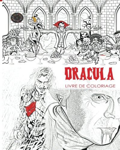 Livre de coloriage Dracula: Livre de coloriage adulte sans stress et mandalas du comte Dracula, chauves-souris, Halloween, costumes d'horreur, globes ... dans les couleurs sombres (French -
