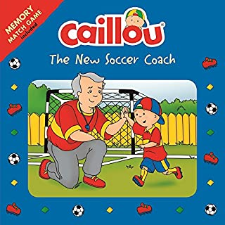 Book Cover: Caillou: The New Soccer Coach: Matching game included