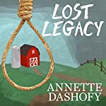 Lost Legacy: Zoe Chambers Mystery, Book 2 | Annette Dashofy