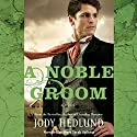 A Noble Groom Audiobook by Jody Hedlund Narrated by Mary Sarah Agliotta