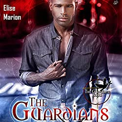 The Guardians: The Guardians, Book 1