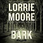 Bark: Stories | Lorrie Moore