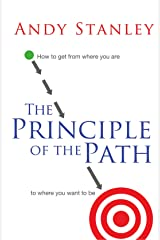 The Principle of the Path: How to Get from Where You Are to Where You Want to Be Paperback
