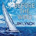Before the Wind: A Novel Audiobook by Jim Lynch Narrated by Roger Wayne