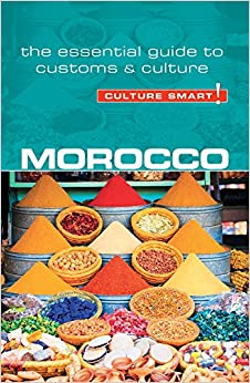 Morocco - Culture Smart! The Essential Guide to Customs & Culture