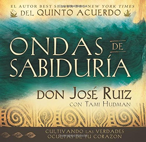 Ondas de Sabiduría / Ripples of Wisdom (Spanish Edition)