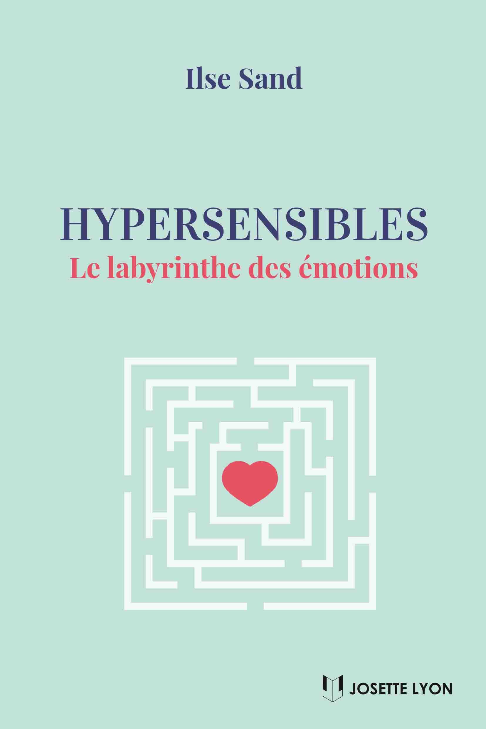 Hypersensibles, le labyrinthe des émotions