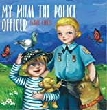 Best Mums - My Mum the Police Officer Review