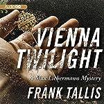 Vienna Twilight: A Max Liebermann Mystery | Frank Tallis