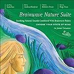 Brainwave Nature Suite | Jeffrey Thompson