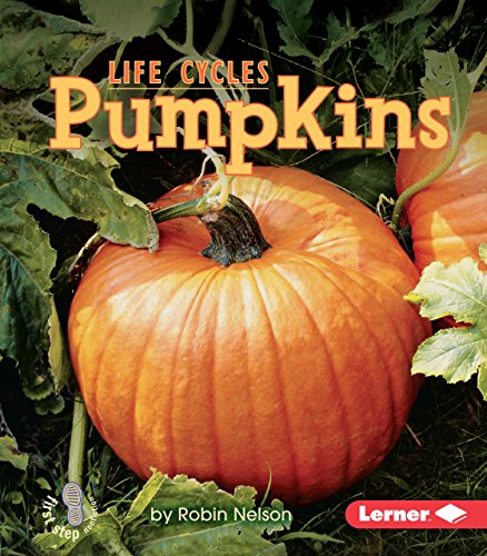 Pumpkins (First Step Nonfiction _ Plant Life Cycles)