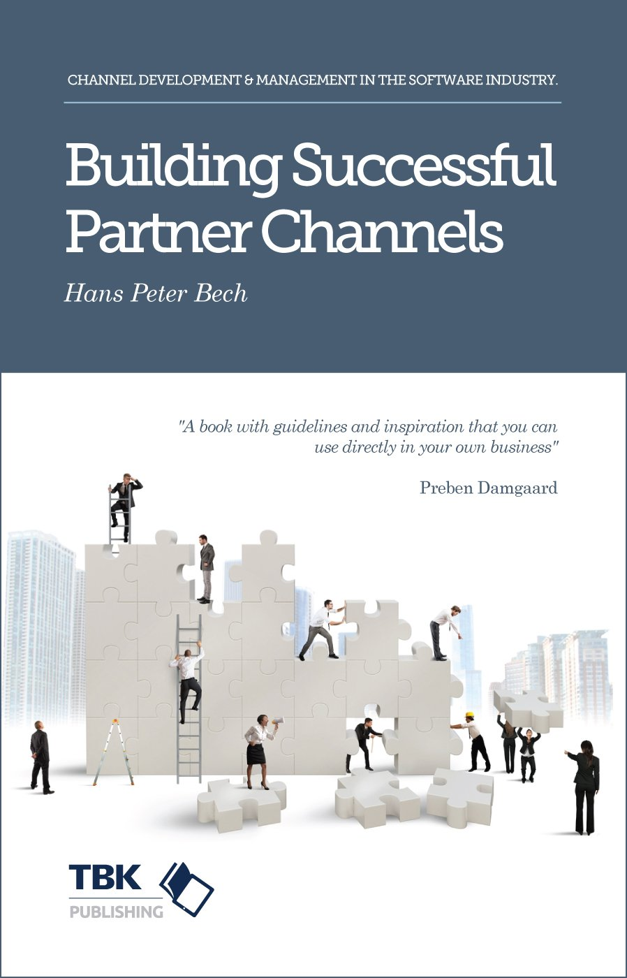 Building Successful Partner Channels  In The Software Industry  English Edition