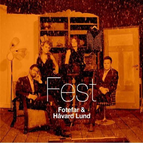 Fotefar and Håvard Lund - Fest