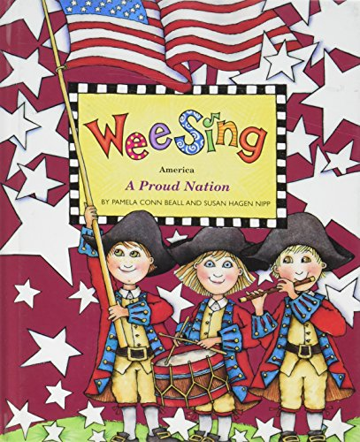 Wee Sing America A Proud Nation by Pamela Conn Beall and Susan Hagen Nipp published by Price Stern Sloan (2002) [Hardcover]