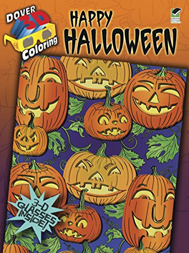 3-D Coloring Book--Happy Halloween (Dover 3-D Coloring Book) (Activities Happy Halloween)