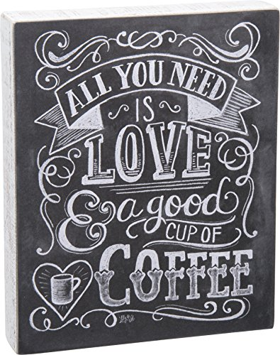 Primitives by Kathy All You Need is Love and A Good Cup of Coffee Chalk Sign