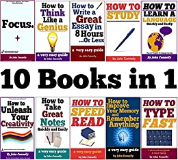 10 Books in 1: Memory, Speed Read, Note Taking, Essay Writing, How to Study, Think Like a Genius, Type Fast, Focus: Concentrate, Engage, Unleash Creativity, ... (The Learning Development Book Series) by [Connelly, John]