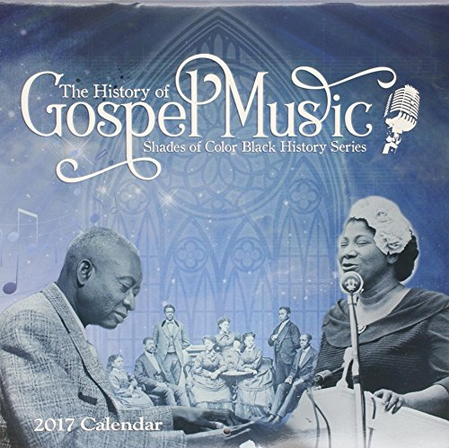 Books : The History of Gospel Music 2017 Calendar (Shades of Color Black History)