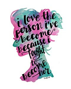 I Love the Person I've Become Inspirational Quotes for Women Empowering Wall Art Print 8x10 Inches Unframed