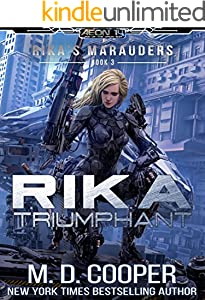 Rika Triumphant: A Tale of Mercenaries, Cyborgs, and Mechanized Infantry (Aeon 14: Rika's Marauders Book 3)