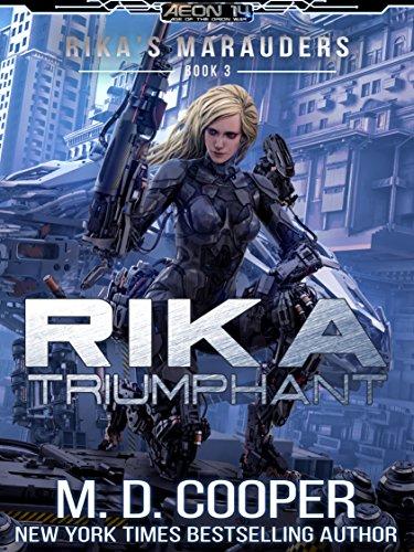 Rika Triumphant: A Tale of Mercenaries, Cyborgs, and Mechanized Infantry (Aeon 14: Rika's Marauders Book -