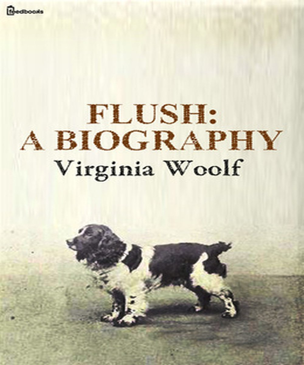 Flush  A Biography  Illustrated   English Edition
