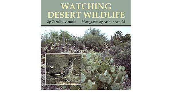 Watching desert wildlife kindle edition by caroline arnold arthur watching desert wildlife kindle edition by caroline arnold arthur arnold children kindle ebooks amazon fandeluxe Gallery