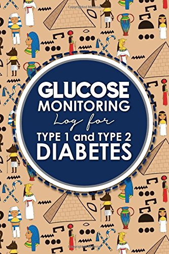 Glucose Monitoring Log for Type 1 and Type 2 Diabetes: Blood Glucose Record Template, Diabetes Glucose Log Book, Glucose Monitoring Log, Cute Ancient ... for Type 1 and Type 2 Diabetes) (Volume 13)