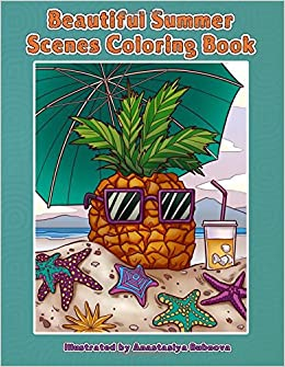 Beautiful Summer Scenes Coloring Book Hand Drawn Themed Images And Scenery To Color Creative Unique Books For Adults Volume 21