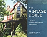 img - for The Vintage House: A Guide to Successful Renovations and Additions book / textbook / text book