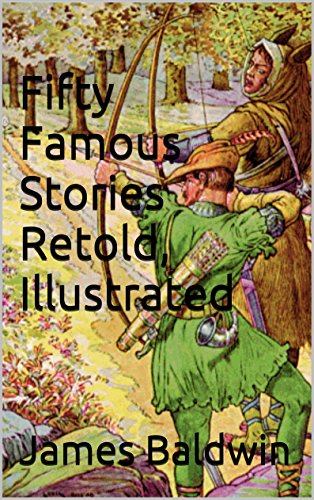 Amazon fifty famous stories retold illustrated ebook james fifty famous stories retold illustrated by baldwin james fandeluxe Images