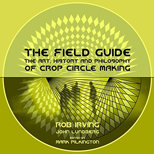 The Field Guide: The Art, History and Philosophy of Crop Circle Making (Strange Attractor Press) ebook