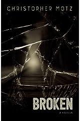 Broken - A Novella (A Dark, Psychological Thriller) Kindle Edition