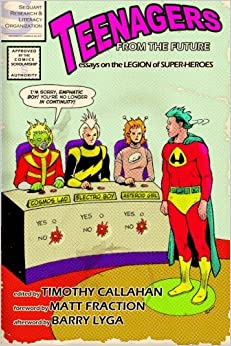 com teenagers from the future essays on the legion of teenagers from the future essays on the legion of super heroes