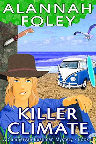 Killer Climate (The Campervan Bushman Mystery Series Book 1) by [Foley, Alannah]
