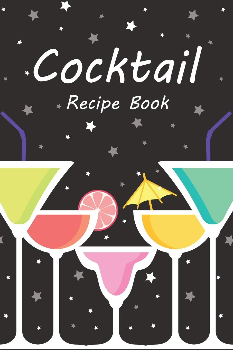 Cocktail Recipe Book Vintage Gift Home Bartender Recipes Journal To Write In Publishing Yummy Cool 9781674390918 Amazon Com Books