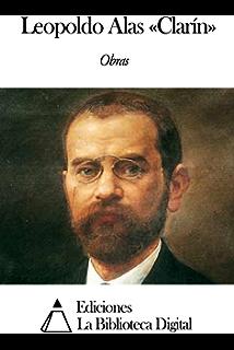 Obras de Leopoldo Alas «Clarín» (Spanish Edition)