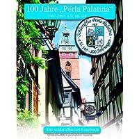 100 Jahre Perla Palatina: 1907-2007, a.U. 48-148, Ein schlaraffisches Lesebuch