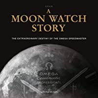 Moon Watch Story: The Extraordinary Destiny of the Omega Speedmaster