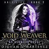 The Void Weaver: An Ashwood Novel