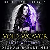 The Void Weaver: An Ashwood Novel | Lee Dignam, Katerina Martinez