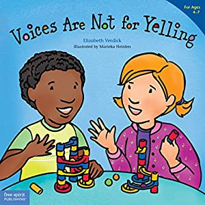 Voices Are Not for Yelling (Best Behavior® Paperback Series)